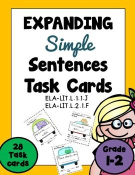 Expanding Simple Sentences 28 TASK CARDS Common Core Aligned.***Please see the animated GIF to know what you'll be purchasing.CONTENTS:28 sentence expanding task cards, with a focus on adjectivesand adverbs.Recording sheetsSample answer key6 challenge card questions.Thank you so much for stopping by.Need more SIMPLE SENTENCES worksheets?SIMPLE SENTENCES Expanding & Rearranging 18 pgs - Grade 1 & 2, Print N Go!Need COMPOUND SENTENCES worksheets?COMPOUND SENTENCES Grades 1-2, Common Core A...