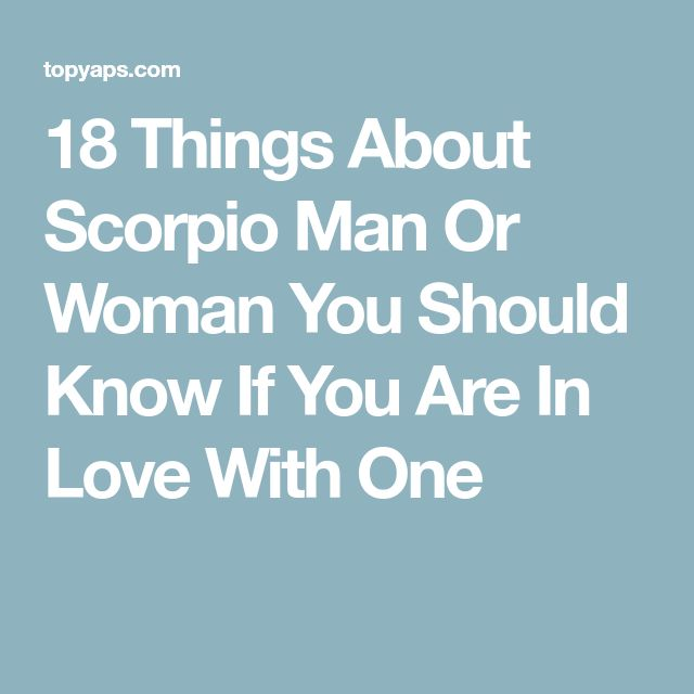 18 Things About Scorpio Man Or Woman You Should Know If You Are In Love With One