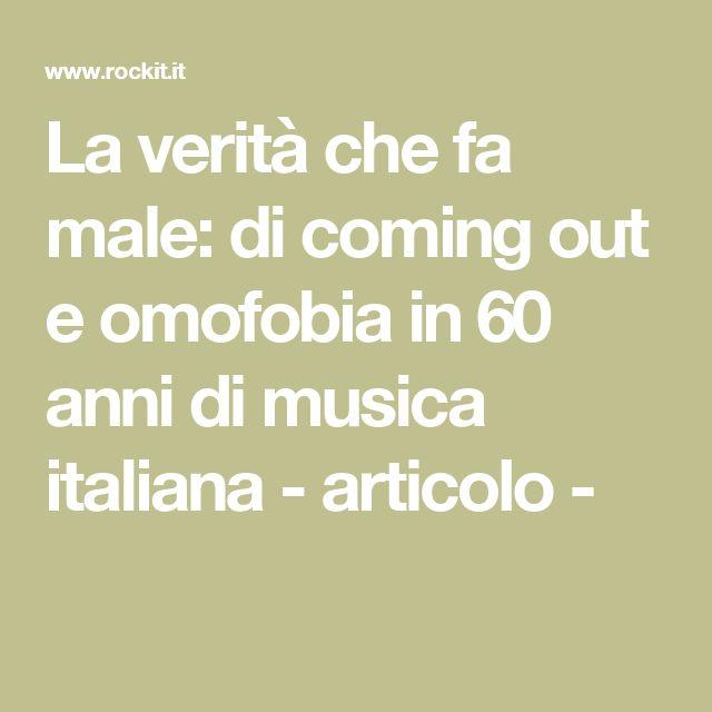 La verità che fa male: di coming out e omofobia in 60 anni di musica italiana - 21 Ott 2016