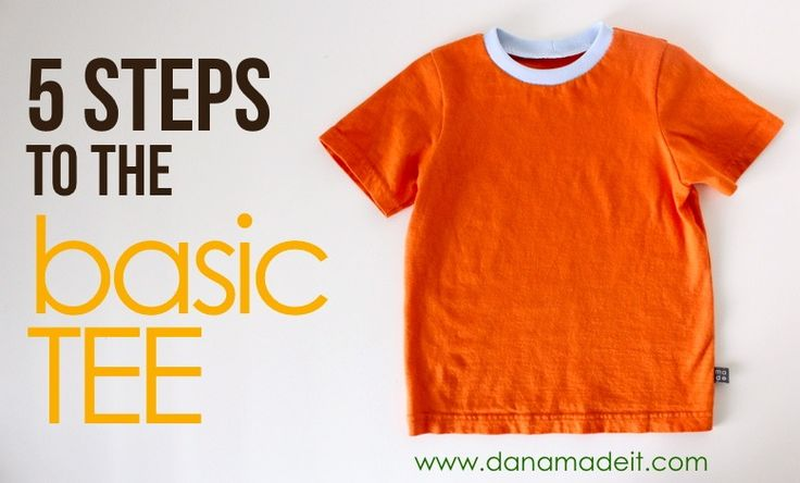 """TUTORIAL and Free Pattern: 5 steps to the Basic Tee. From """"Made by Rae"""", (via Dana of """"Dana Made It"""")."""