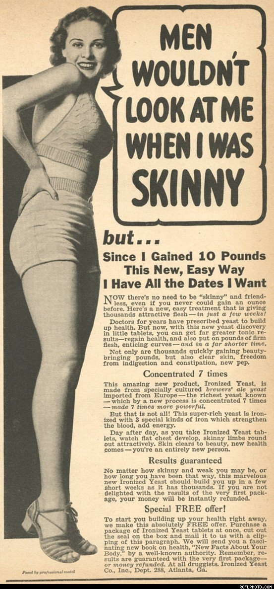Reality check.  And how times have changed.Gain Weights, Old Day, Real Women, Beautiful, Funny, 10 Pound, Weights Gain, Vintage Ads, Curves