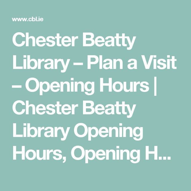 Chester Beatty Library – Plan a Visit – Opening Hours | Chester Beatty Library Opening Hours, Opening Hours and Admission, Chester Beatty Library Admission