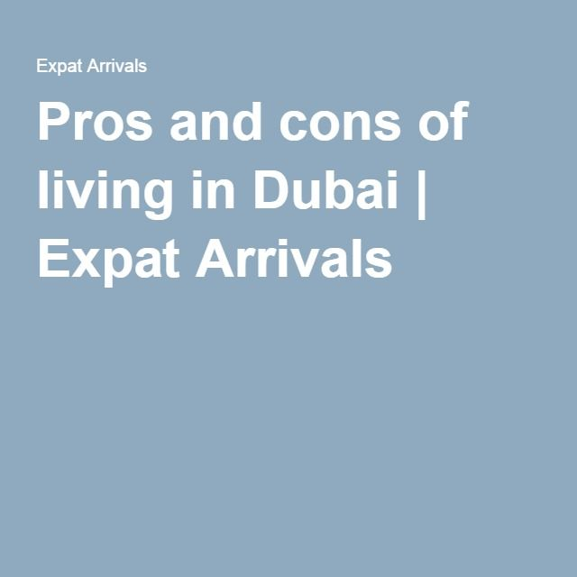 Pros and cons of living in Dubai | Expat Arrivals