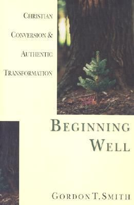 Beginning Well - Gordon T Smith