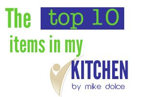 Mike Dolce's Top 10 Kitchen Items