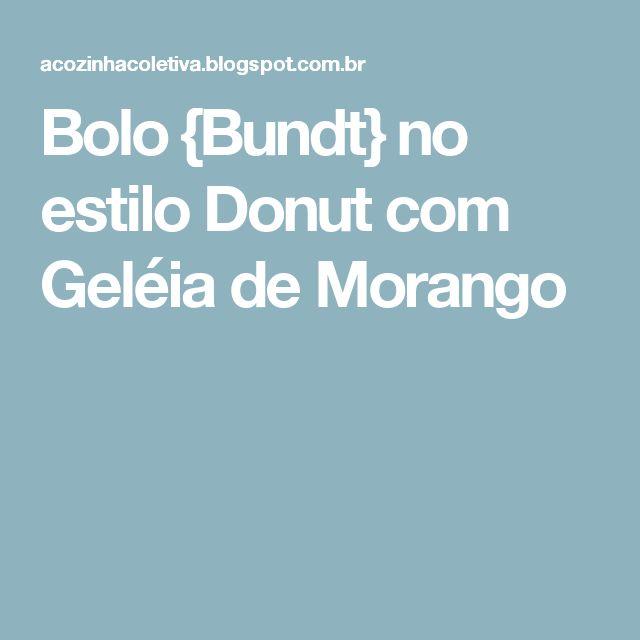 Bolo {Bundt} no estilo Donut com Geléia de Morango