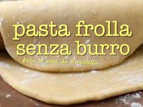 PASTA FROLLA SENZA BURRO FATTA IN CASA DA BENEDETTA