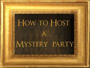 How to host a murder mystery party by Dr. Bon Blossman of My Mystery Party at http://www.mymysteryparty.com