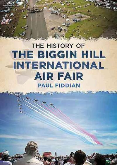 The History of the Biggin Hill International Air Fair