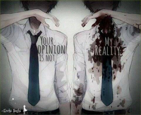 Tu opinión no es mi realidad. |Traducción ES: @sukigamer88|