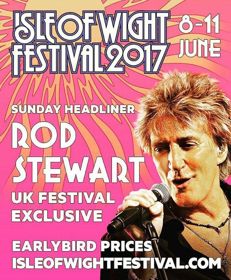Rod Stewart will headline Sunday night at Isle of Wight Festival 2017