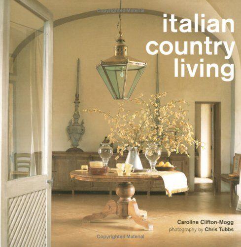 Italian Country Living by Caroline Clifton-Mogg http://www.amazon.com/dp/1841728004/ref=cm_sw_r_pi_dp_UHZ5tb1WT035A