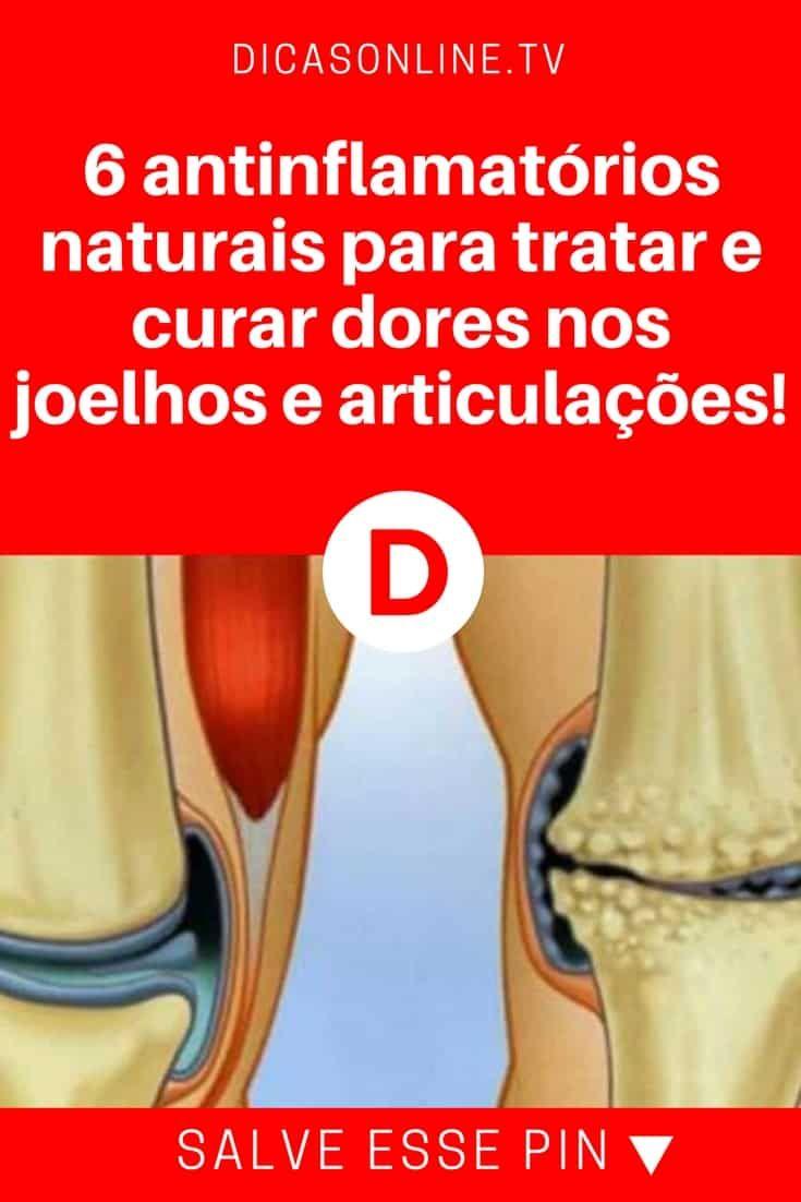 Antiinflamatórios naturais | 6 anti-inflamatórios naturais para tratar e curar dores nos joelhos e articulações! | Alternativas baratas e caseiras para livrar você da dor. Aprenda!