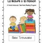 La lecture à la maison I have developed an easy Take-Home Reading Program for the French Immersion elementary grades. I will be using my reading pr...