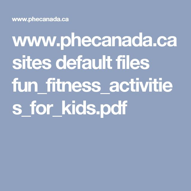 www.phecanada.ca sites default files fun_fitness_activities_for_kids.pdf