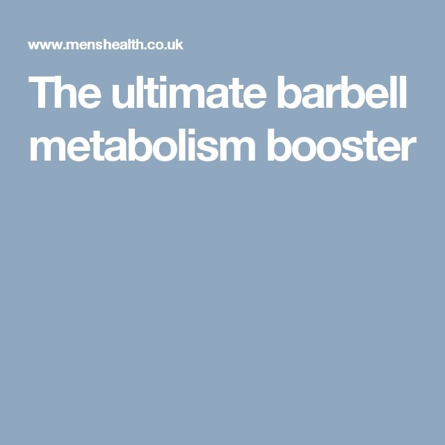 The ultimate barbell metabolism booster