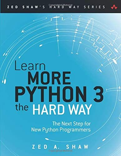 Free Download Pdf Learn More Python 3 The Hard Way The Next Step For New Python Programmers Zed Shaws Hard Way Series Free Epu The Hard Way Programmer Python