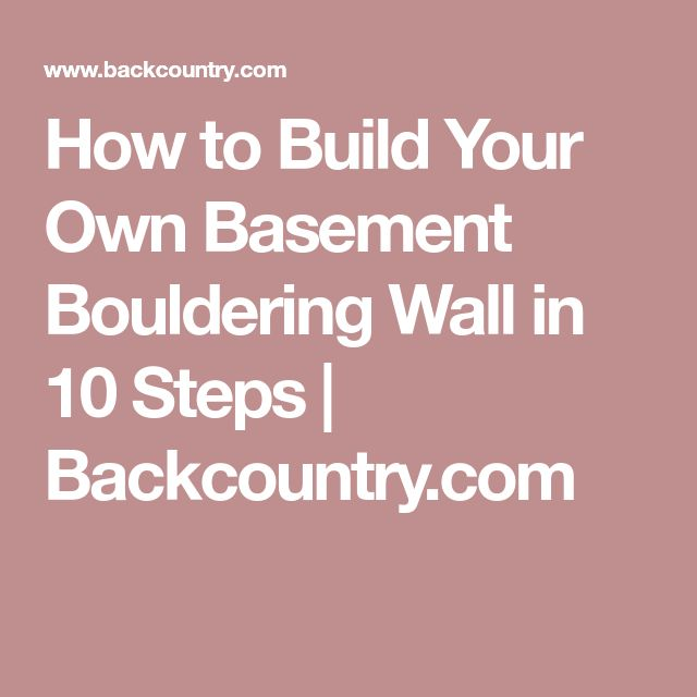 How to Build Your Own Basement Bouldering Wall in 10 Steps | Backcountry.com
