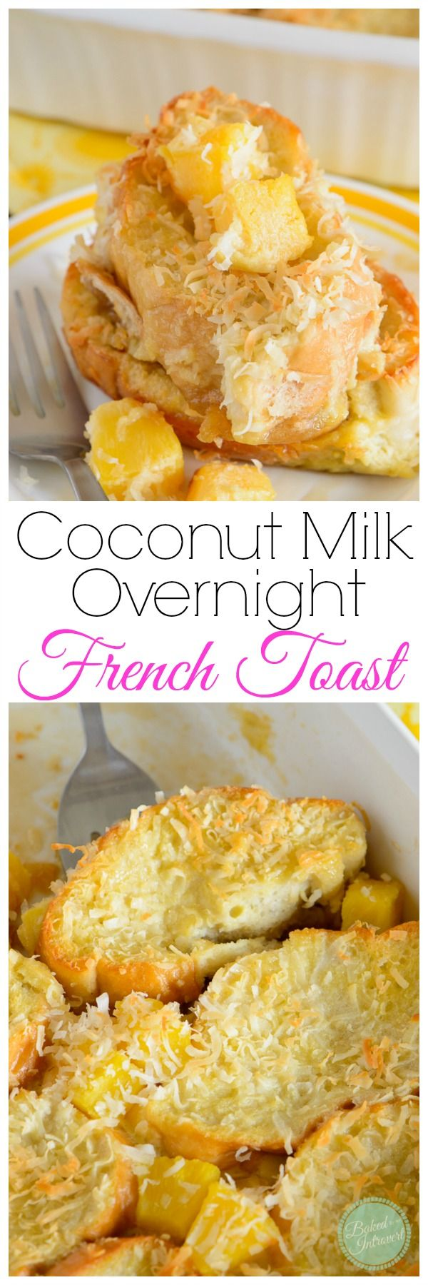 Overnight french toast made with coconut milk and chunks of pineapple. Beat the winter blues with this fun tropical breakfast!