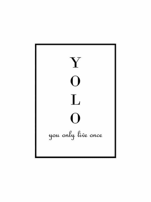 Poster – YOLO You only live once 21×30 cm