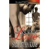 The Courage to Love (Brothers in Arms, Book 1) (Paperback)By Samantha Kane