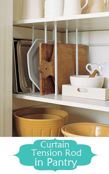 Use tension curtain rods as platter dividers inside your kitchen cabinets!.