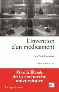 Farid Sidi-Boumédine - L'invention d'un médicament - Pratiques, relations et communications de scientifiques à la recherche d'une nanoparticule contre le cancer.