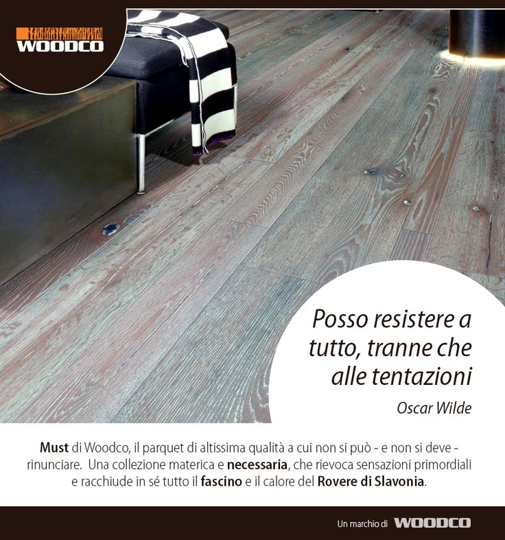 Feel all the emotions of #wood with Must by Woodco! #parquet #woodlovers