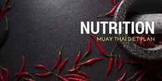 Muay Thai Diet Plan: All information about Nutrition for Thai Boxers and MMA Fighters. The best diet plan for kick boxers. Know everything about supplements