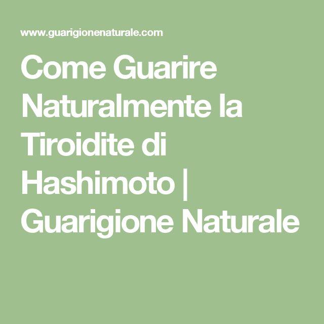 Come Guarire Naturalmente la Tiroidite di Hashimoto | Guarigione Naturale