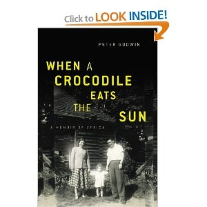 When A Crocodile Eats The Sun and the other Peter Godwin books that go with it...