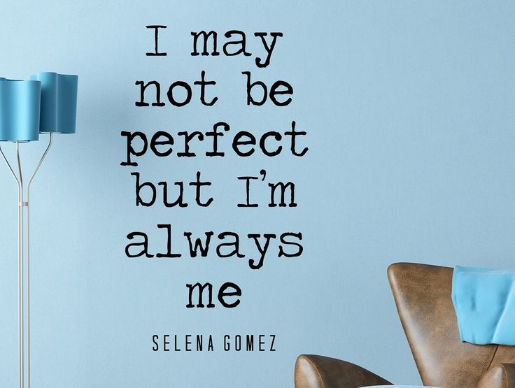"Selena Gomez Quote Inspirational Wall Decal Typography Home Décor ""I May Not Be Perfect"" 30x17 Inches"