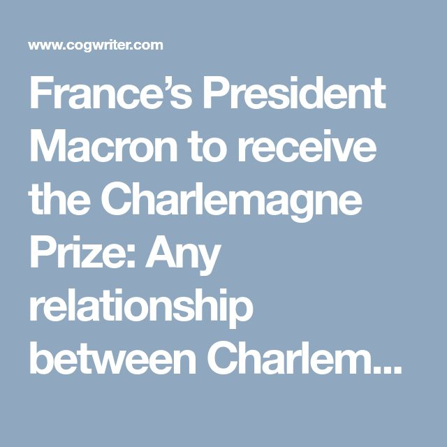 France's President Macron to receive the Charlemagne Prize: Any relationship between Charlemagne and the Beast of Revelation?
