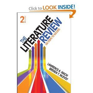The Literature Review: Six Steps to Success: Lawrence (Larry) A. (Anthony) Machi, Brenda T. (Tyler) McEvoy: 9781452240886: Amazon.com: Books...