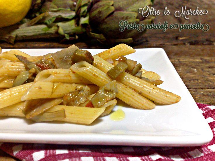 Pasta carciofi pancetta e pomodoro   Oltre le MarcheOltre le Marche
