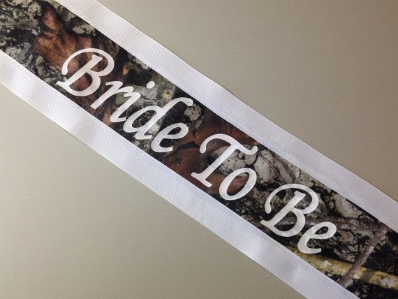Bachelorette Sash  Bridal Shower Sash  by LaurenLashDesignsLLC ... I definitely have to have a camo sash for my bach party!!