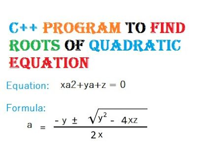 C program to find roots of quadratic equation using if else  This is a simpleC program to find roots of quadratic equation using if else. I have given the variable names according to the need. Here x y & z are the coefficients of thea quadratic equation xa2yaz = 0. The formula to find the roots is shown in the Image below. The roots of the equation is given by Root1 and Root2 variables. We used cmath library to use some mathematical functions likesqrt(). This is very simple Cprogram to…