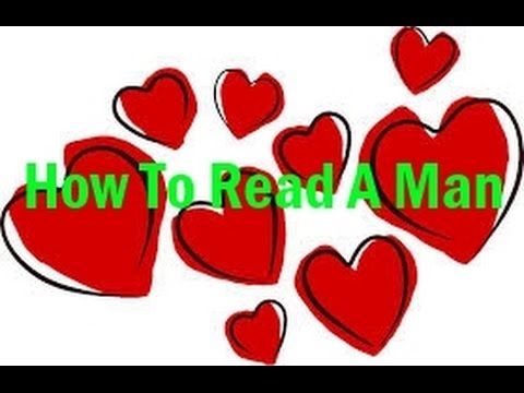 How To Read A Man | How To Read A Man's Mind