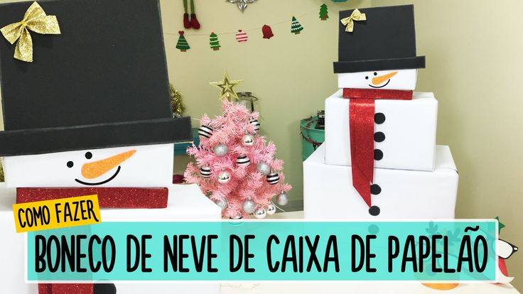 Como Fazer Boneco de Neve com Caixas de Papelão ⛄ DIY