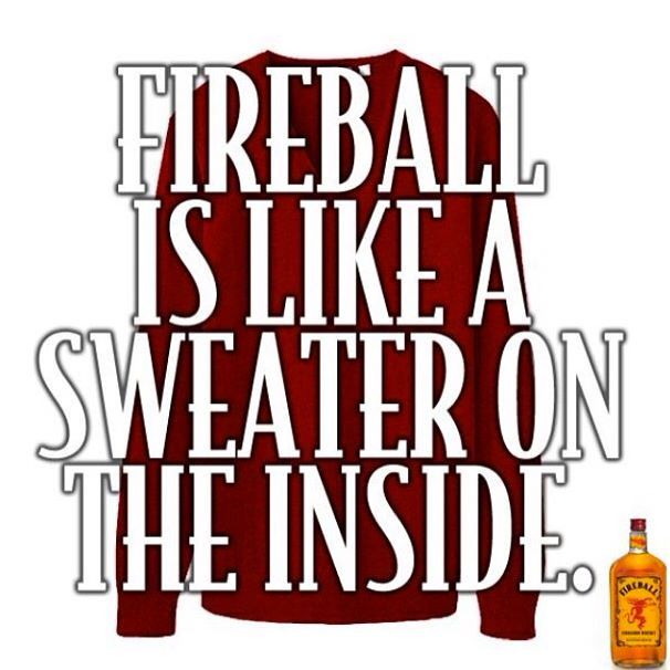 That fireball whiskey ..