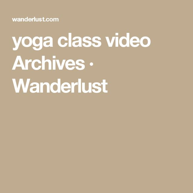 yoga class video Archives · Wanderlust