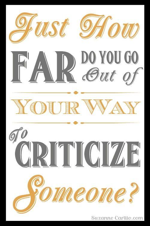 How Far Do You Go To Criticize Someone?