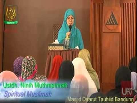 Ceramah Agama Ustadzah Ninih Muthmainnah - Spiritual Muslimah [Tauhid TV]