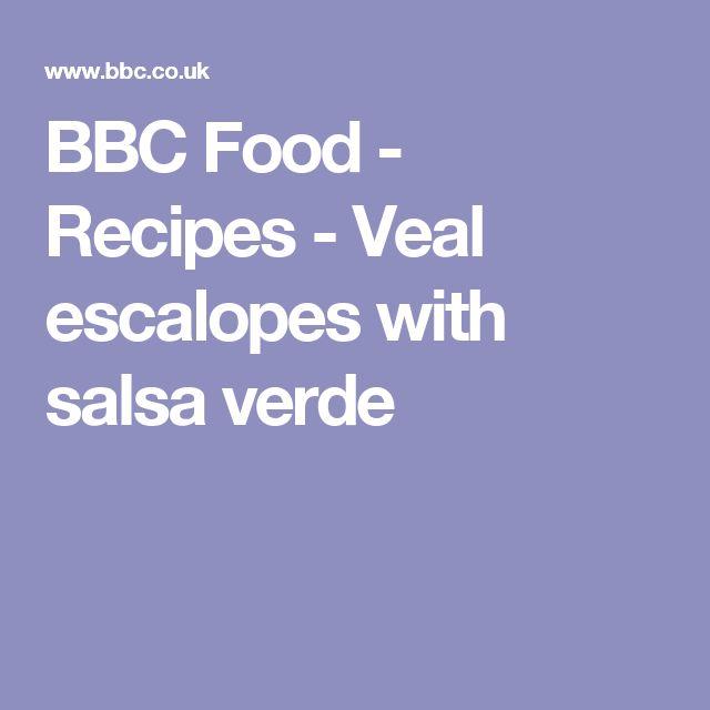 BBC Food - Recipes - Veal escalopes with salsa verde
