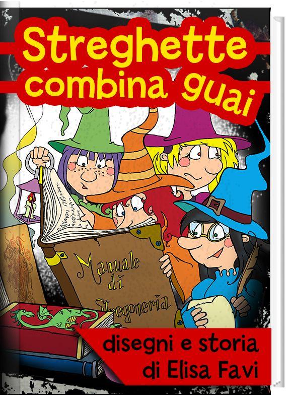 Le Streghette Combinaguai! #Libro illustrato per bambini. GRATIS. La mia nuova storia stregosa in PDF ISSUU o #E-book interattivo su ITUNES.