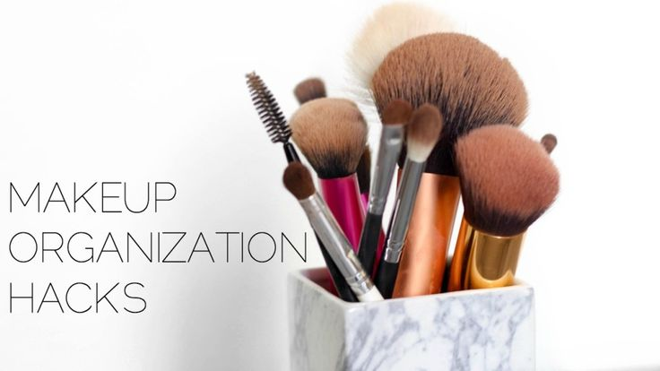 Makeup Organization Hacks