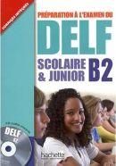 DELF scolaire et junior B2 - Livre de l'élève + CD audio