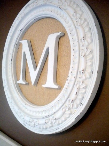 Monogram-All you need is a cute frame (or ceiling medallion), burlap or decorative fabric, and your initial. You could do many other things with the ceiling medallion. This pin sparks my creative mind into overdrive :P