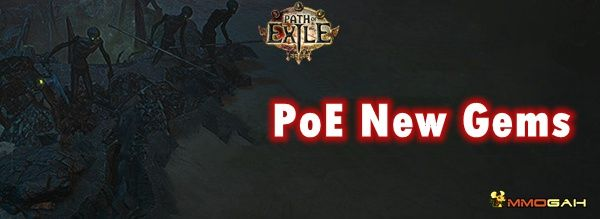 The Fall of Oriath New Gems in Path of Exile