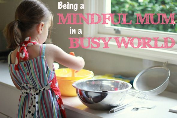 Being a Mindful Mum in a Busy World